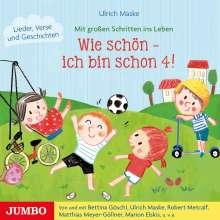 Ulrich Maske: Wie schön - ich bin schon 4!, CD
