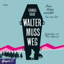 Thomas Raab: Walter muss weg, 4 CDs