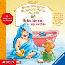 Manfred Mai: Meine allerersten Minutengeschichten und Lieder. Baden, kämmen, Pipi machen, CD