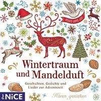 Wintertraum mit Mandelduft. Geschichten, Gedichte und Lieder zur Adventszeit, CD