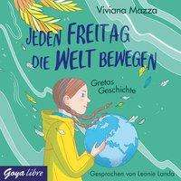 Viviana Mazza: Jeden Freitag die Welt bewegen. Gretas Geschichte, CD