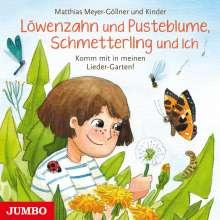 Matthias Meyer-Göllner: Löwenzahn und Pusteblume, Schmetterling und ich. Komm mit in meinen Lieder-Garten!, CD