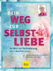 Robert Betz: Dein Weg zur Selbstliebe, Buch