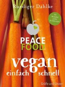 Ruediger Dahlke: Peace Food - Vegan einfach schnell, Buch