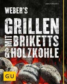 Jamie Purviance: Weber's Grillen mit Briketts, Buch