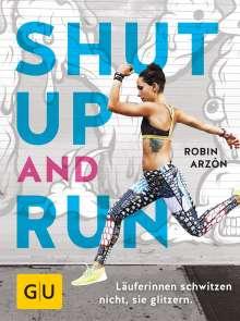 Robin Arzón: Shut up and run, Buch