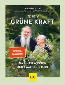 Christine Storl: Unsere grüne Kraft - das Heilwissen der Familie Storl, Buch