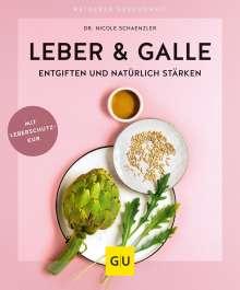 Nicole Schaenzler: Leber & Galle entgiften und natürlich stärken, Buch