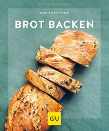 Anne-Katrin Weber: Brot backen, Buch