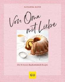 Katharina Mayer: Von Oma mit Liebe, Buch