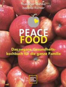 Ruediger Dahlke: Peace Food - Das vegane Gesundheitskochbuch für die ganze Familie, Buch