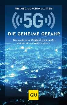 Joachim Mutter: 5G: Die geheime Gefahr, Buch