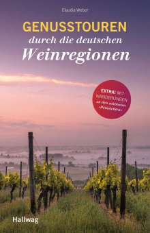 Claudia Weber: Genusstouren durch die deutschen Weinregionen, Buch