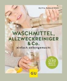Olivia Padalewski: Waschmittel, Allzweckreiniger und Co. einfach selbstgemacht, Buch