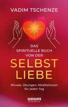 Vadim Tschenze: Das spirituelle Buch von der Selbstliebe, Buch