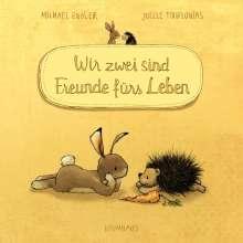Michael Engler: Wir zwei sind Freunde fürs Leben (Pappbilderbuch), Buch