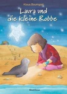 Klaus Baumgart: Laura und die kleine Robbe, Buch