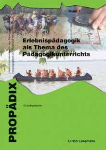 Ulrich Lakemann: Erlebnispädagogik als Thema des Pädagogikunterrichts. Schülerband, Buch