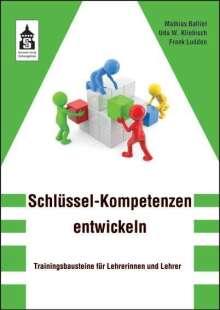 Matthias Balliet: Schlüssel-Kompetenzen entwickeln, Buch