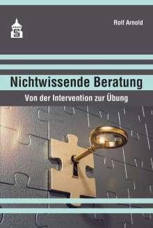 Rolf Arnold: Nichtwissende Beratung, Buch