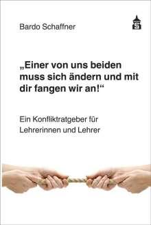 """Bardo Schaffner: """"Einer von uns beiden muss sich ändern und mit dir fangen wir an"""", Buch"""