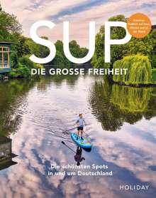 Stefanie Barmettler: HOLIDAY Reisebuch: SUP - Die große Freiheit, Buch