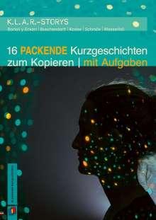 Petra Batroli Y Eckert: K.L.A.R.-Storys 16 packende Kurzgeschichten zum Kopieren | mit Aufgaben, Buch