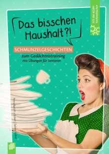 Petra Bartoli Y Eckert: Fit-im Kopf-Vorlesebücher für Senioren: Das bisschen Haushalt?! - Schmunzelgeschichten zum Gedächtnistraining mit Übungen, Buch