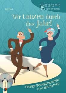 Ralf Glück: Sitztanz für Senioren - Wir tanzen durch das Jahr!, Buch