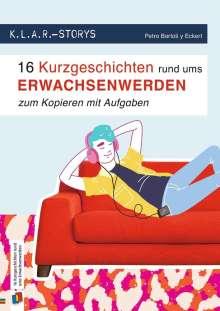 Petra Bartoli Y Eckert: K.L.A.R. Storys: 16 Kurzgeschichten rund ums Erwachsenwerden zum Kopieren - mit Aufgaben, Buch