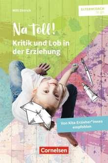 Willi Dittrich: Elterncoach to go: Na toll! - Kritik und Lob in der Erziehung, Buch