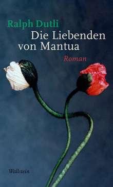 Ralph Dutli: Die Liebenden von Mantua, Buch
