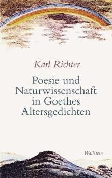 Karl Richter: Poesie und Naturwissenschaft in Goethes Altersgedichten, Buch