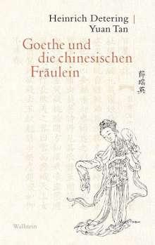 Heinrich Detering: Goethe und die chinesischen Fräulein, Buch