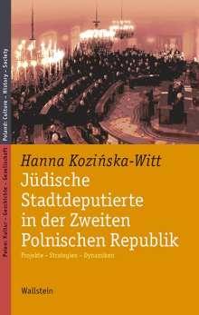 Hanna Kozinska-Witt: Jüdische Stadtdeputierte in der Zweiten Polnischen Republik, Buch