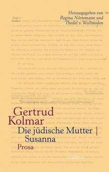 Gertrud Kolmar: Die jüdische Mutter | Susanna, Buch