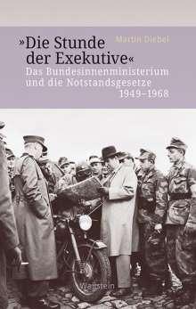 Martin Diebel: »Die Stunde der Exekutive«, Buch