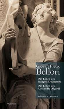 Giovan Pietro Bellori: Das Leben des François Duquesnoy & Das Leben des Alessandro Algardi // Vita di Francesco di Quesnoy & Vita di Alesandro Algardi, Buch
