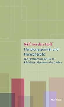 Ralf von den Hoff: Handlungsporträt und Herrscherbild, Buch