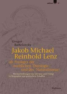 Gregor Babelotzky: Jakob Michael Reinhold Lenz als Prediger der »weltlichen Theologie« und des »Naturalismus«, Buch
