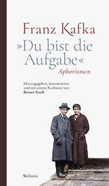 Franz Kafka: »Du bist die Aufgabe«, Buch