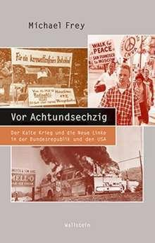 Michael Frey: Vor Achtundsechzig, Buch