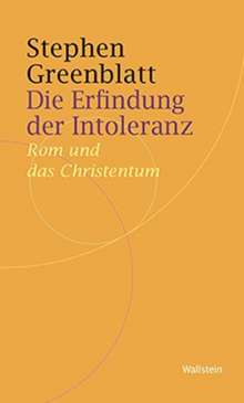Stephen Greenblatt: Die Erfindung der Intoleranz, Buch