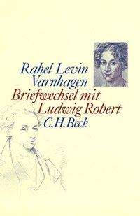 Rahel Levin Varnhagen: Briefwechsel mit Ludwig Robert, Buch