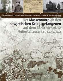 Der Massenmord an den sowjetischen Kriegsgefangenen auf dem SS-Schießplatz Hebertshausen 1941-1942, Buch