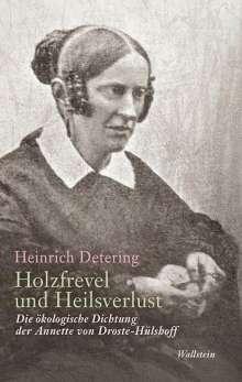 Heinrich Detering: Holzfrevel und Heilsverlust, Buch