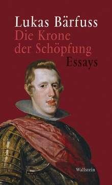 Lukas Bärfuss: Die Krone der Schöpfung, Buch