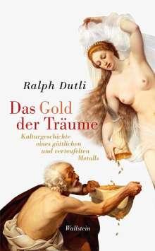 Ralph Dutli: Das Gold der Träume, Buch