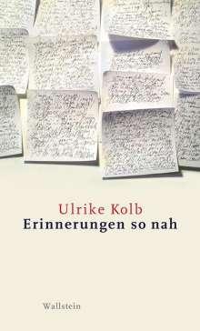 Ulrike Kolb: Erinnerungen so nah, Buch