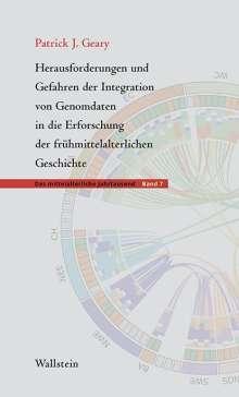 Patrick J. Geary: Herausforderungen und Gefahren der Integration von Genomdaten in die Erforschung der frühmittelalterlichen Geschichte, Buch
